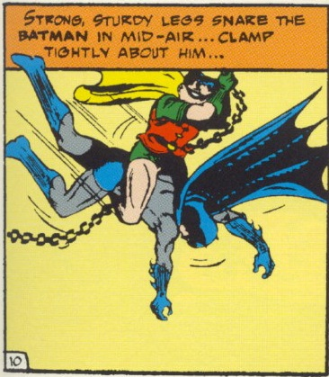 """Strong, Sturdy Legs Snare The Batman in Mid-Air..."""