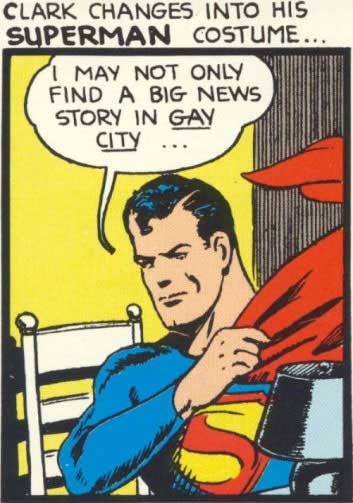 Superman's Gotta Get to Gay City.